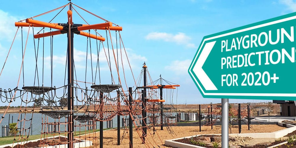 Next Generation Play: Playground trends in 2020 and beyond
